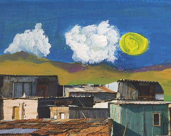 Tin roof, tin walls - sun and clouds. Township Collage and painting. Limited Edition print one of only 25. FREE World shipping.