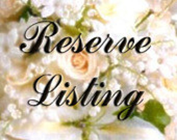 Reserve Listing for Denise Only