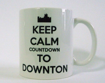 SALE 50% OFF - Excellent gift for you or a fellow fan - Keep Calm Countdown to Downton White Ceramic  Mug - Inspired by Downton Abbey