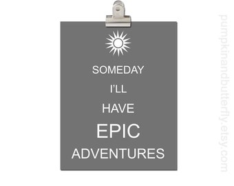 Kids Wall Art, Nursery Art, Childrens Print Poster, Kids Art and Decor, Modern Nursery, Adventures, Epic, Someday I'll Have Epic Adventures