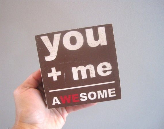 Wedding Decor, Wedding Signage, You Plus Me Equals Awesome, Awesome, Art Block Print , 4x4 Print, Wedding Gift, Brown, Red