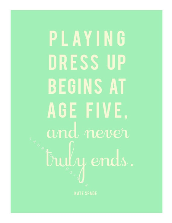 playing dress up begins at age 5 quote