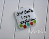 Dear Santa, I can explain...   white glass holiday ornament with multi-colored glass dots