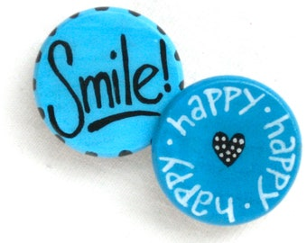 SMILE BE HAPPY had painted magnets