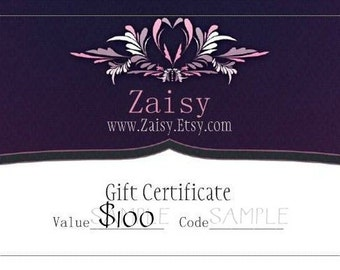 Gift Certificate to Zaisy, The Perfect Gift, Gift Card, PDF File version is optional if needed within 24 hours