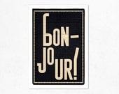 Bonjour, black version. Illustration print 8.27 x 11.70 (A4). French.