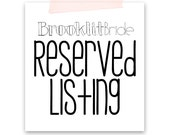 Reserved Listing: Alicia