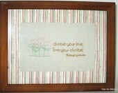 Hand Embroidered Choose Your Love Love Your Choice