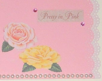 Pretty in Pink Blank Greeting Card - Flowers, Gold Glitter Butterfly, Beige Pearls, Gemstones, Rose, Yellow, Green, Lacy Scalloped Papers