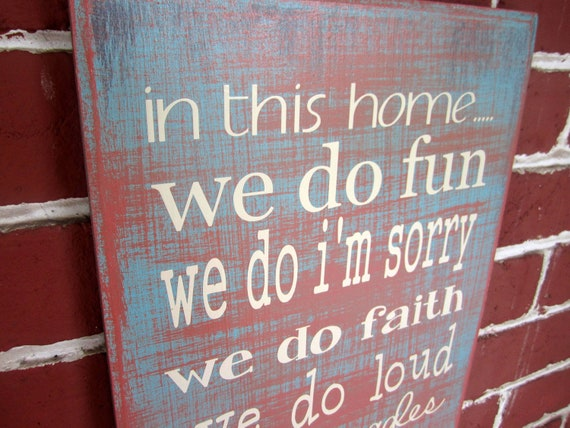 "10"" x 23"" Wooden Sign - In this home...... we do....."