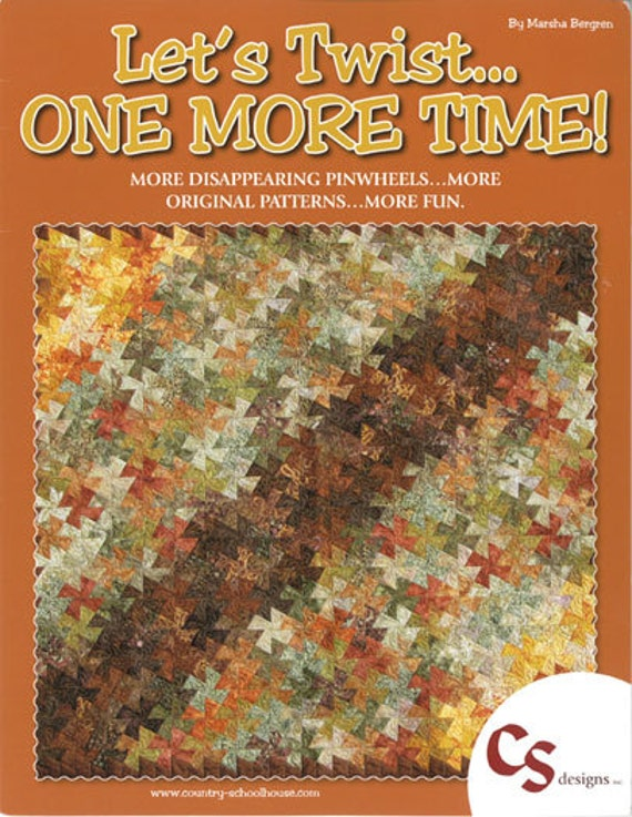 Let S Twist One More Time Quilt Patterns By Marsha Bergen