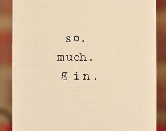 Mardy Mabel Card: so. much. gin.
