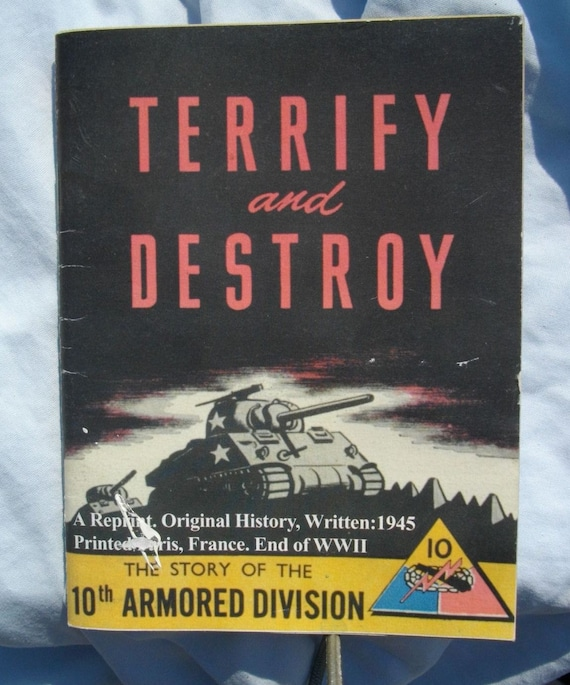 Terrify and Destroy The Story of the 10th Armored Division