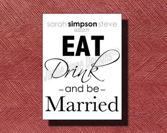 Wedding Reception Eat Drink And Be Married Monorgam Sign