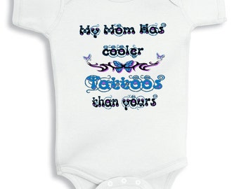 My mom has cooler tattoos than yours  personalized baby bodysuit or infant TShirt