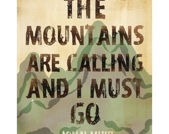 "Outdoor Decor ""The Mountains Are Calling And I Must Go"" Rustic Print Nature Quote by John Muir"