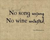 No song unsung No wine untasted, 8x10 Print (burlap) BUY 3 GET 1 FREE
