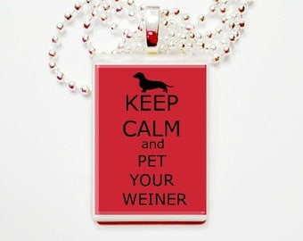 Keep Calm And Pet Your Weiner  Game Tile Pendant Necklace
