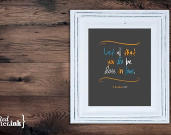 Wall Art (LifePrints) - Done In Love (platinum gray, electric blue, yellow, white) I Corinthians 16:14 - 8 x 10 Print
