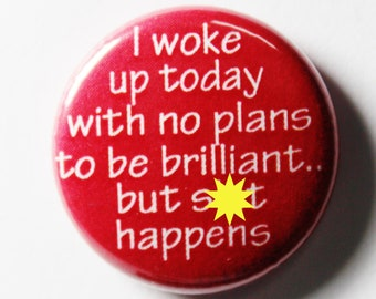 Brillant, Funny 1 inch Button, Red, PIN or MAGNET