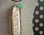 Be the Change - Ghandi Quote Necklace  - Laser cut wooden pendant