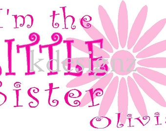 Personalized Little Sister iron-on shirt decal NEW by kustomdesignzbyk