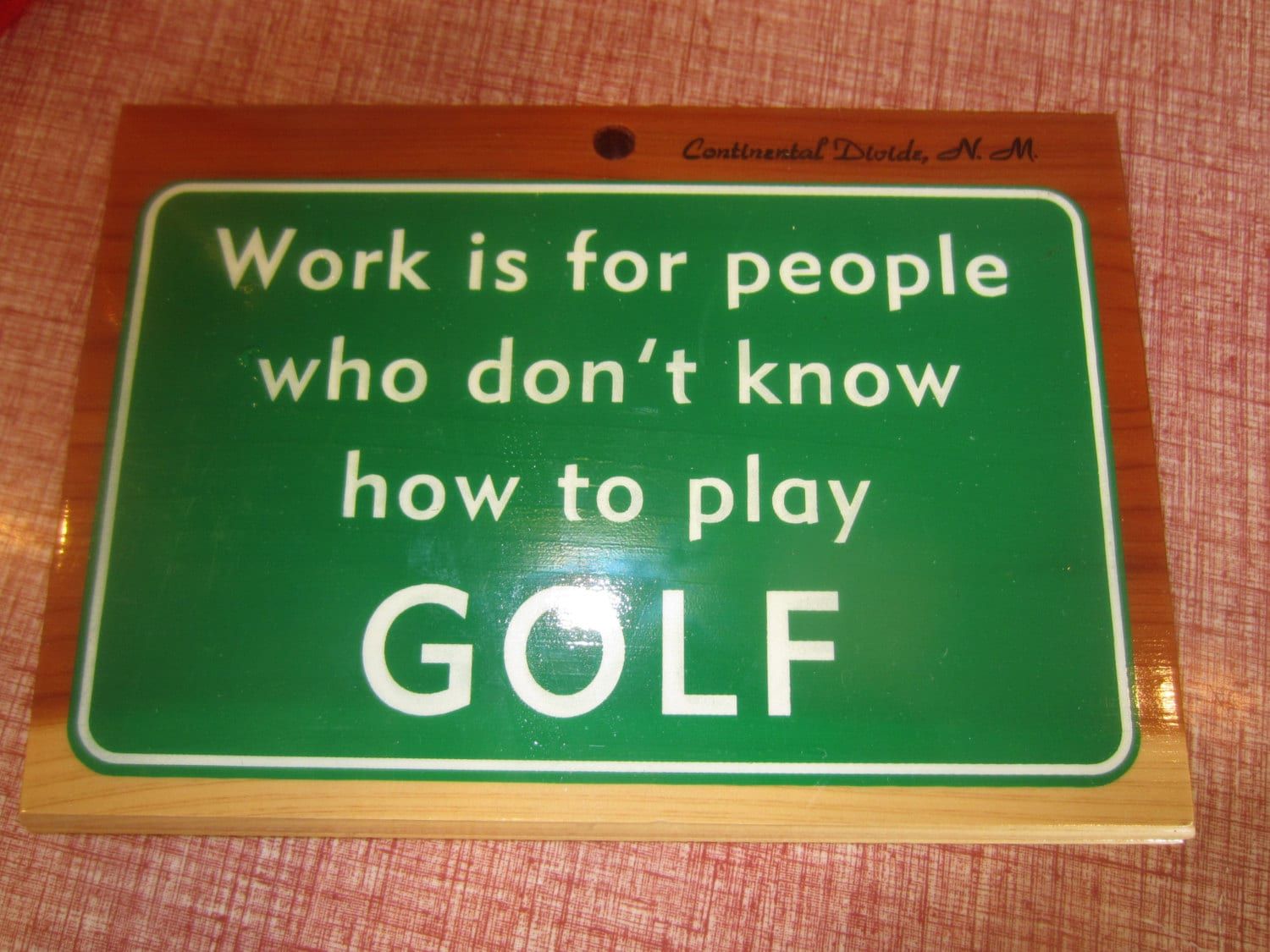 work is for people who don 39 t play golf wooden plaque. Black Bedroom Furniture Sets. Home Design Ideas