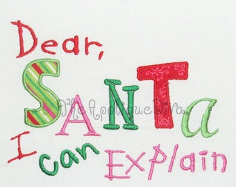 Christmas Dear Santa I can Explain Embroidery Design Machine Applique