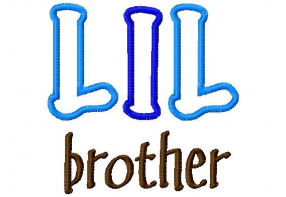 LIL brother - Applique - Machine Embroidery Design - 8 Sizes