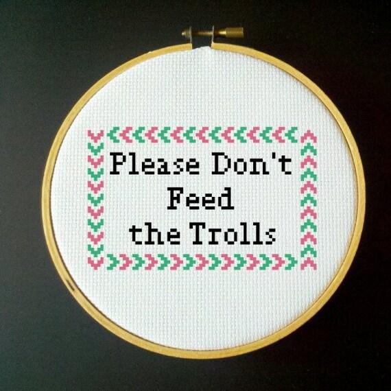 Please Don't Feed the Trolls Cross Stitch PDF Pattern