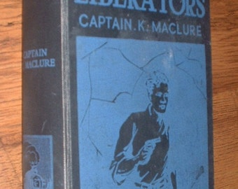 vintage book the Liberators by K maclure