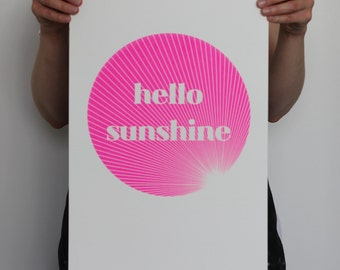 Hello Sunshine screen print in Neon Pink
