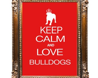Bulldog Dog Art Print, Poster, Keep Calm and Love Bulldogs, Modern Wall Decor