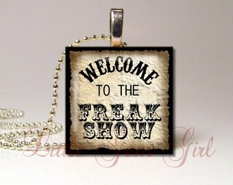 Freakshow Necklace Pendant - Welcome to the Freak Show - 1 inch Wood Tile - Gothic Jewelry - Circus Sideshow Jewelry - Freak Show Necklace