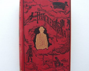 Thackerayana. Notes and Anecdotes Illustrated by Hundreds of Sketches by William Makepeace Thackeray. 1901. Great decorated cover!