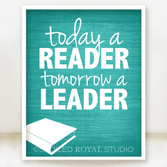 Items similar to Today A Reader Tomorrow a Leader Print ...