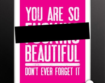 Print: MATURE CONTENT So F---ing Beautiful — love, pink, encouragement