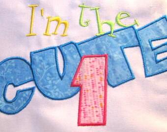 I'm The Cute One Machine Applique Embroidery Design - 4x4, 5x7 & 6x8