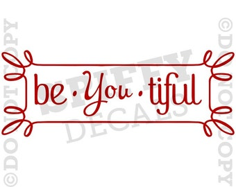 Be YOU tiful Quote - Removable Vinyl Wall Decal