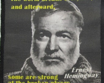 Printed Sew On Patch - ERNEST HEMINGWAY QUOTE 2 - Be Strong in your brokenness