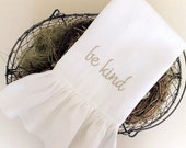 Tea Towel from Creamy White Linen Ruffle embroidered with be kind