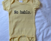 SALE No Hablo Onesie 0 to 3 Month Yellow