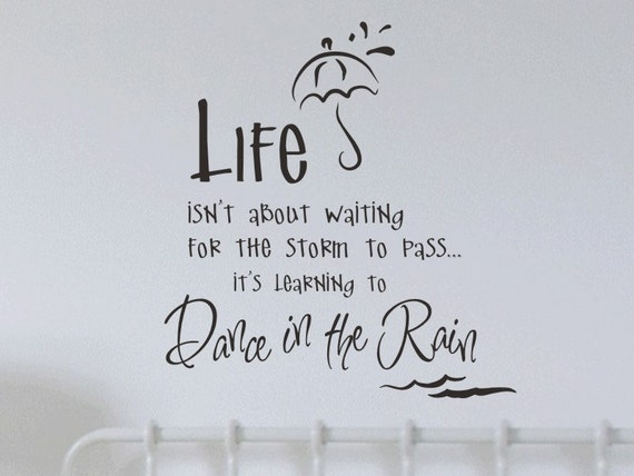 Life Isnt About Waiting For The Storm To Pass Wall Decal Sticker Quote