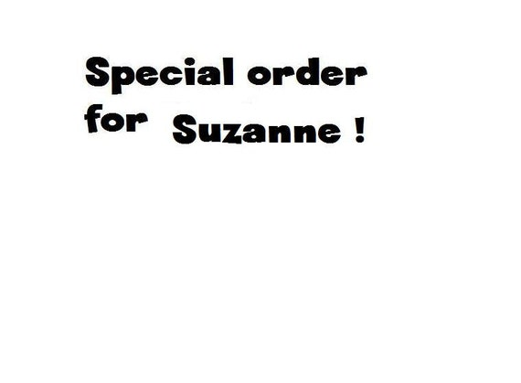 Special Order For Suzanne