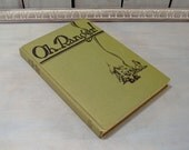 1929 Oh Ranger,  Vintage National Park Book, Hardcover Collectible Book, Wild West Book