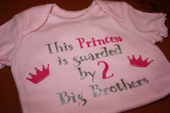 This Princess Is Guarded by 2 Big Brothers Onesie or t shirt