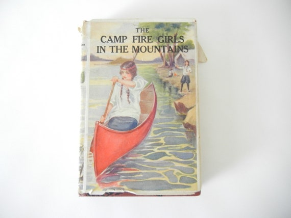 Almost Antique Book - The Camp Fire Girls In the Mountains published in 1914