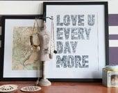 love U every day more