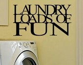 wall decal Laundry loads of fun laundry decal laundry room decal laundry decor wall decor home decor wall quote laundry quote bathroom decal