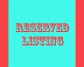 RESERVED Custom Listing for Nicki Thompson